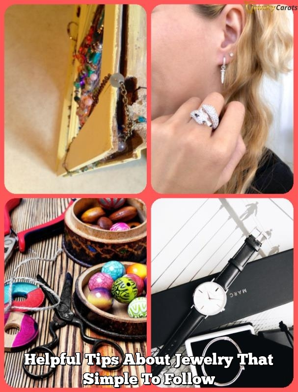 helpful tips about jewelry that simple to follow