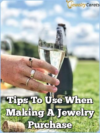 tips to use when making a jewelry purchase